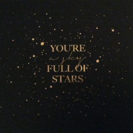 You're a Sky Full of Stars Print (Midnight Blue and Gold)