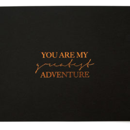 You Are My Greatest Adventure Print (Black and Copper)
